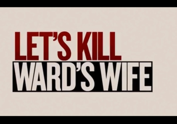 Let's Kill Ward's Wife Trailer